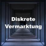 DISKRETE VERMARKTUNG